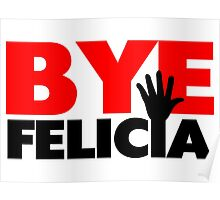 Bye Felicia Hand Wave Poster