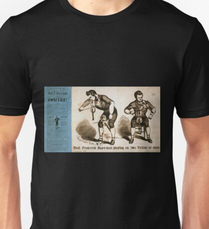 Performing Arts Posters Prof Frederick Hap e man playing on two violins at once 0511 Unisex T-Shirt
