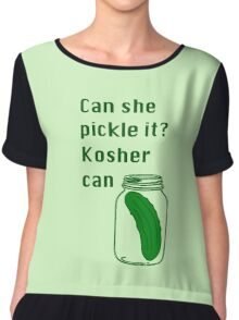 Can she pickle it? Kosher can Chiffon Top