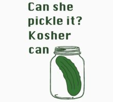 Can she pickle it? Kosher can One Piece - Short Sleeve