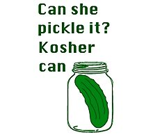 Can she pickle it? Kosher can Photographic Print