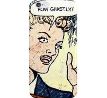 How Ghastly! iPhone Case/Skin
