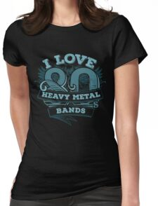 I love 80s Heavy Metal Bands Womens Fitted T-Shirt