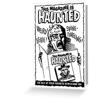 This Magazine is Haunted! Greeting Card