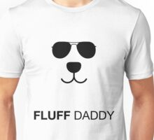 Fluff daddy Unisex T-Shirt