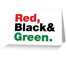 Red, Black & Green. Greeting Card