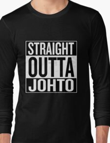 Straight Outta Johto Long Sleeve T-Shirt