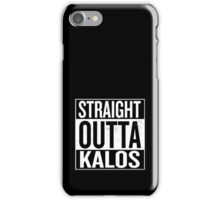 Straight Outta Kalos iPhone Case/Skin