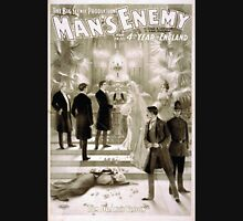 Performing Arts Posters The big scenic production Mans enemy by Chas A Longdon Eric Hudson now in its 4th year in England 1308 Unisex T-Shirt