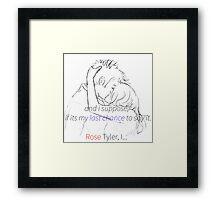 Rose Tyler, I... Framed Print