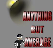 Anything but Average by NargleSlayer