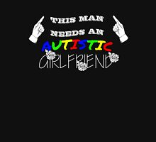 THIS MAN NEEDS AN AUTISTIC GIRLFRIEND  Classic T-Shirt