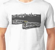 All you see is crime in the city - hip hop graffiti Unisex T-Shirt