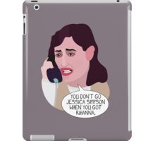 You Don't Go Jessica Simpson When You Got Rihanna. iPad Case/Skin
