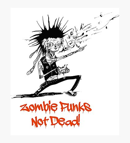 Zombie Punks not Dead Photographic Print