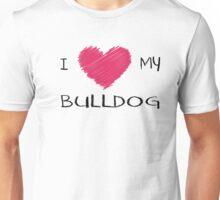 I Love My Bulldog Cute Dog Lover Design Unisex T-Shirt