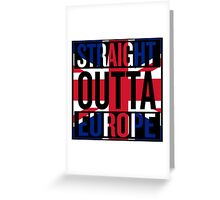 Straight Outta Europe Greeting Card