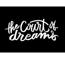 The Court of Dreams Photographic Print