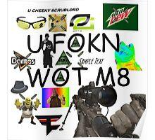 U FOKN WOT M8 MLG Montage Parody Poster