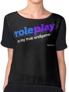 """""""Roleplay is my true endgame"""" - Design #2 - White Text Chiffon Top"""