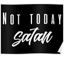 Not Today Satan Poster