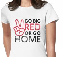 Go Big Red or Go Home Womens Fitted T-Shirt