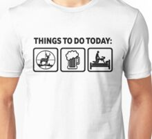 Funny Deer Hunting Things To Do Today Unisex T-Shirt