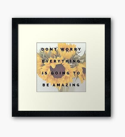 dont worry Framed Print