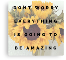 dont worry Canvas Print