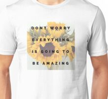 dont worry Unisex T-Shirt