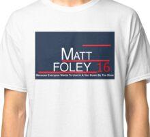 Matt Foley 2016 Classic T-Shirt