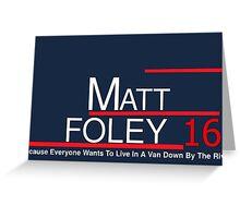 Matt Foley 2016 Greeting Card
