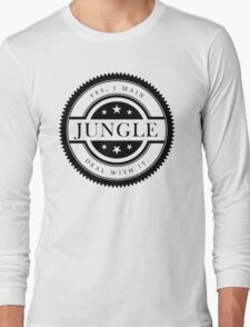 Yes, I Main Jungle (Black Text) Long Sleeve T-Shirt
