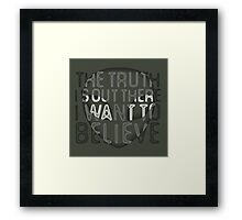 I Want To Believe / The Truth Is Out There Framed Print