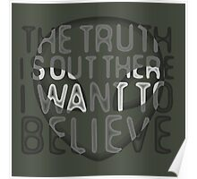 I Want To Believe / The Truth Is Out There Poster