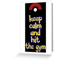 Keep calm and hit the gym Greeting Card