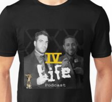 IV Life Podcast Unisex T-Shirt