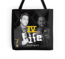 IV Life Podcast Tote Bag