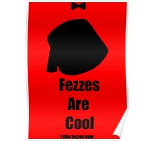 I like Fezzes now Poster