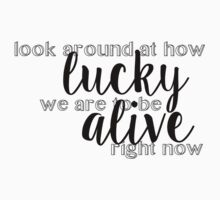 Luck to be alive  by JessDesignsxx