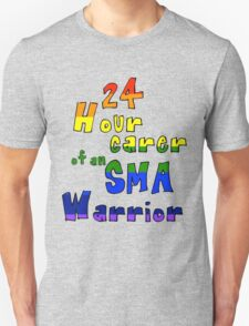 24 Hour carer of an SMA Warrior Unisex T-Shirt