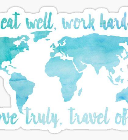 Eat Well, Work Hard, Love Truly, Travel Often Sticker