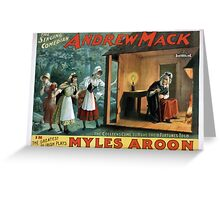 Performing Arts Posters The singing comedian Andrew Mack in the greatest of Irish plays Myles Aroon 1802 Greeting Card