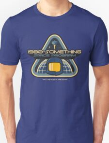 1980-Something Space Program Unisex T-Shirt