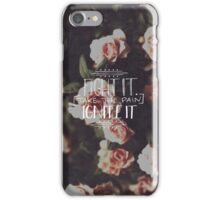 Fight It, Take The Pain Ignite It Floral Design iPhone Case/Skin
