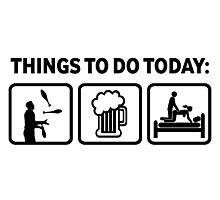 Funny Juggling Things To Do Today Photographic Print