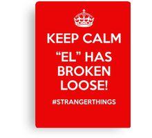 Keep Calm - El has broken loose! Canvas Print
