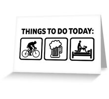 Funny Cycling Things To Do Today Greeting Card