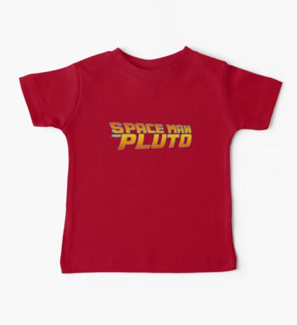 Space Man From Pluto Baby Tee