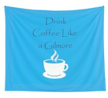 Drink Like A Gilmore Wall Tapestry